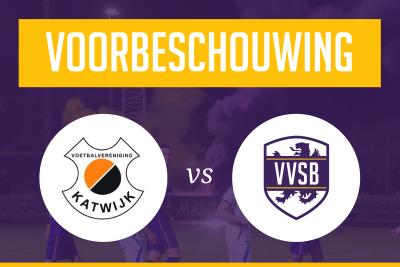 Voorbeschouwing Katwijk - VVSB (KNVB Beker)